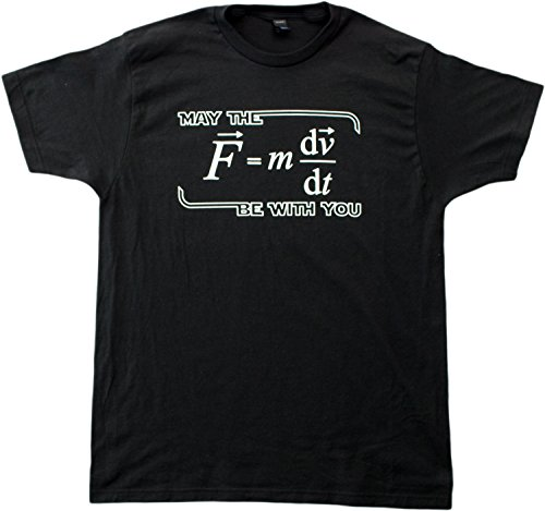 May the Force (F=m*dv/dt) Be with You | Funny Physics Science Unisex T-shirt-Adult,M
