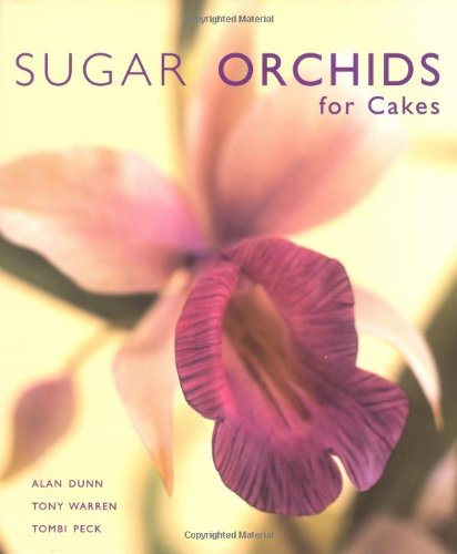 Sugar Orchids for Cakes (Sugarcraft and Cakes for All Occasions)