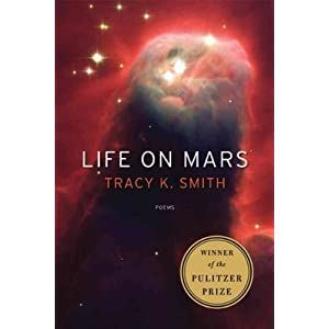 Life on Mars [ LIFE ON MARS BY Smith, Tracy K. ( Author ) May-10-2011