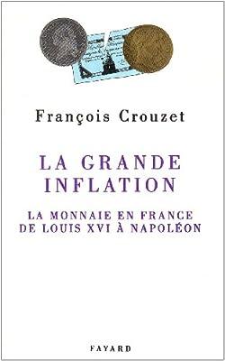 La Grande inflation. : La monnaie en France de Louis XVI à Napoléon de François Crouzet