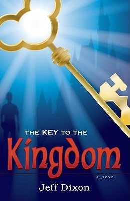 The Key to the Kingdom: Unlocking Walt Disney's Magic Kingdom   [KEY TO THE KINGDOM] [Paperback]