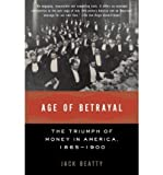 img - for Age of Betrayal: The Triumph of Money in America, 1865-1900 (Vintage) (Paperback) - Common book / textbook / text book