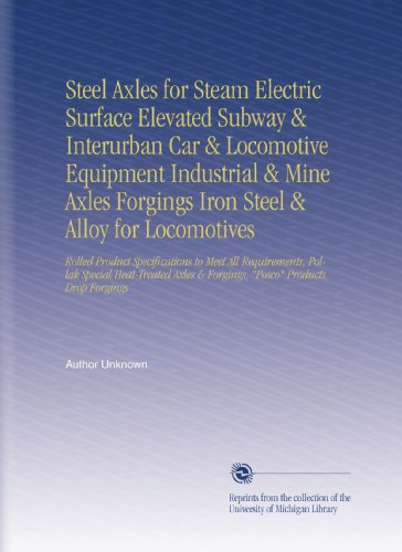 steel-axles-for-steam-electric-surface-elevated-subway-interurban-car-locomotive-equipment-industria