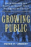 Growing Public: Volume 1, The Story: Social Spending and Economic Growth since the Eighteenth Century (0521529166) by Peter H. Lindert
