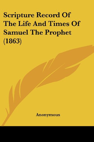 Scripture Record of the Life and Times of Samuel the Prophet (1863)