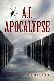 A.I. Apocalypse (Singularity Series)