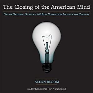The Closing of the American Mind | [Allan Bloom]