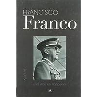 Francisco Franco: Una Vida en Imágenes (Biografías de...)