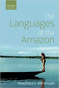The Languages of the Amazon (Oxford Linguistics)