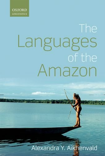 Languages of the Amazon (Oxford Linguistics)
