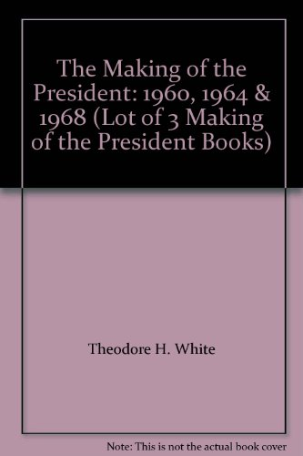 The Making of the President: 1960, 1964 & 1968 (Lot of 3 Making of the President Books) (The Making Of A President 1960 compare prices)
