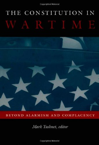 The Constitution in Wartime: Beyond Alarmism and...