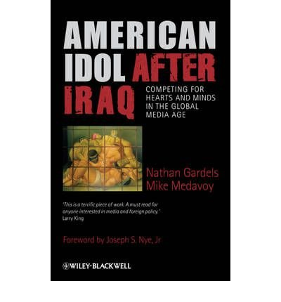 american-idol-after-iraq-competing-for-hearts-and-minds-in-the-global-media-age-author-nathan-gardel