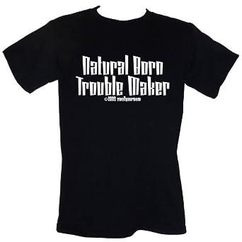 Natural Born Trouble Maker T-SHIRT Size S-4XL (childish immature cheeky tarantino) (S)