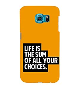 Life is Sum of all Your Choices 3D Hard Polycarbonate Designer Back Case Cover for Samsung Galaxy S6 Edge :: Samsung Galaxy Edge G925