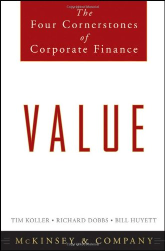 Value: The Four Cornerstones of Corporate Finance (Wiley Desktop Editions)