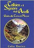 Tolkien e il Signore degli Anelli. Guida alla terra di mezzo (8871526554) by Colin Duriez