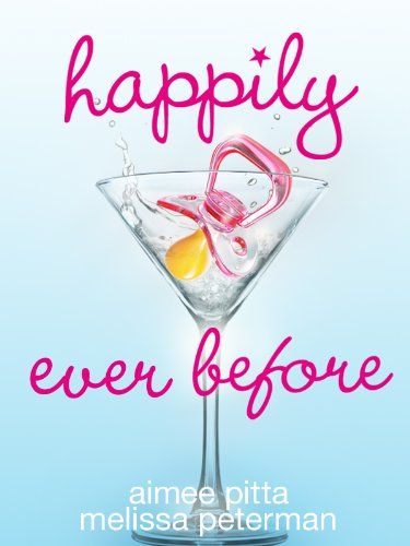 """<strong>Think """"Bridesmaids Meets Baby Mama"""" With 24 Straight Rave Reviews! Aimee Pitta & Melissa Peterman's <em>Happily Ever Before</em></strong>"""