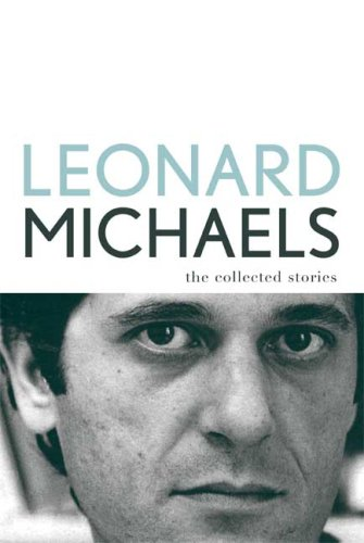 The Collected Stories, Leonard Michaels
