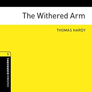 The Withered Arm (Adaptation): Oxford Bookworms Library | [Thomas Hardy, Jennifer Bassett (adaptation)]