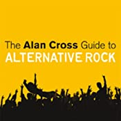 The Alan Cross Guide to Alternative Rock, Volume 1 | [Alan Cross]