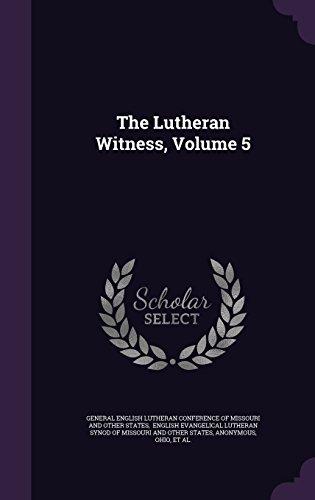 The Lutheran Witness, Volume 5