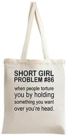 Short Girl Problem Funny Slogan Tote Bag