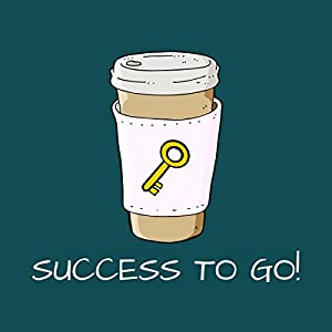 Success To Go! Mental Training for Success Hörbuch