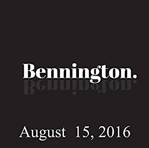 Bennington Archive, August 15, 2016 Radio/TV Program