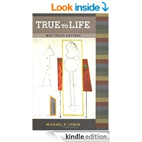 True to Life: Why Truth Matters (Bradford Books)