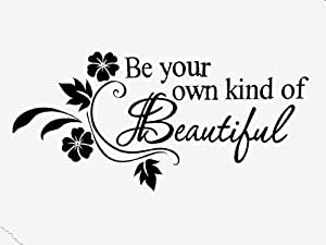 Be your own kind of beautiful for Classic house quotes