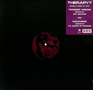 Therapy? ‎– Trigger Inside / Nowhere
