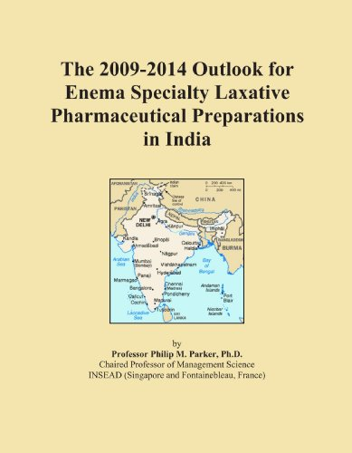 The 2009-2014 Outlook for Enema Specialty Laxative Pharmaceutical Preparations in India