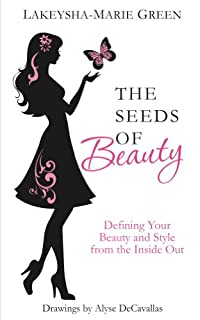 (FREE on 1/20) The Seeds Of Beauty: Defining Your Beauty & Style From The Inside Out by Lakeysha-Marie Green - http://eBooksHabit.com