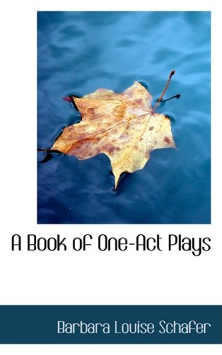 A Book of One-Act Plays (Bibliolife Reproduction)