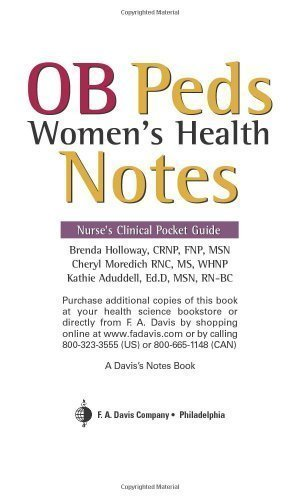 Ob Peds Women'S Health Notes: Nurse'S Clinical Pocket Guide (Nurse'S Clinical Pocket Guides) 1St (First) Edition By Holloway, Brenda, Moredich, Cheryl, Aduddell, Kathie [2006]