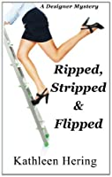 Ripped, Stripped and Flipped (Designer Mystery)