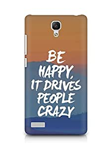 AMEZ be happy it drives people crazy Back Cover For Xiaomi Redmi Note 4G