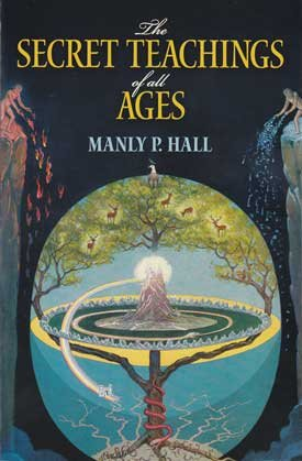 Secret Teachings of all Ages by Manly P Hall