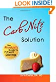 The Carb Nite Solution: The Physicist's Guide to Power Dieting