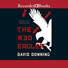 The Red Eagles (       UNABRIDGED) by David Downing Narrated by R. C. Bray