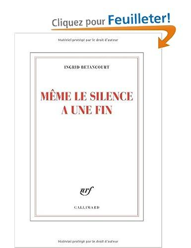 Même le silence a une fin - Ingrid Betancourt [MULTI]