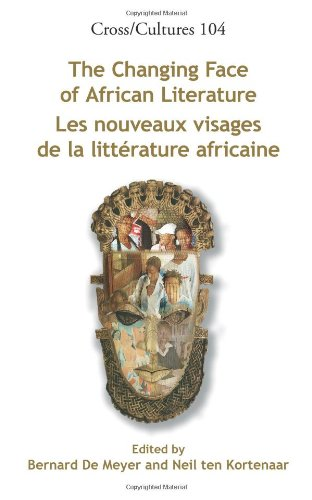 The Changing Face of African Literature / Les Nouveaux Visages de La Litte Rature Africaine. (Cross/Cultures)