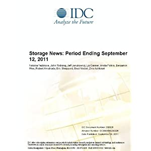 Storage News: Period Ending February 24, 2012 Natalya Yezhkova, John Rydning, Jeff Janukowicz and Liz Conner