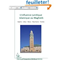 L'influence juridique islamique au Maghreb : (Algérie, Libye, Maroc, Mauritanie, Tunisie)