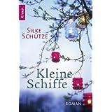 """Kleine Schiffe: Romanvon """"Silke Sch�tze"""""""