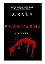 Phantasms: A Novel