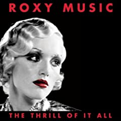 The Thrill Of It All: Roxy Music (1972-1982)