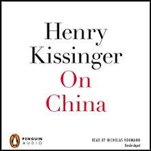 On China (       UNABRIDGED) by Henry Kissinger Narrated by Nicholas Hormann