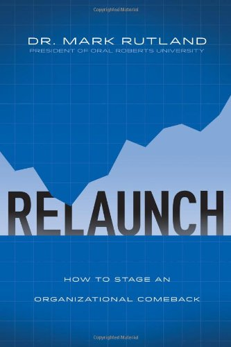 ReLaunch: How to Stage an Organizational Comeback, Rutland, Mark